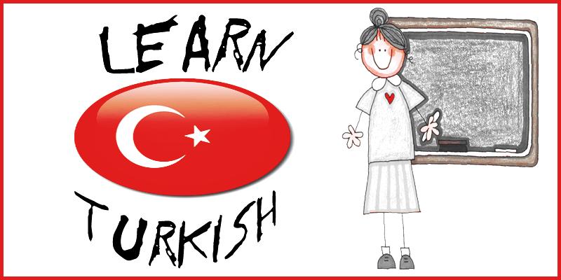 مصطلحات اللغة التركية .. تعرف علي أشهر المصطلحات والأمثال الشائعة في اللغة التركية