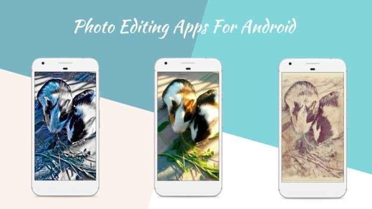 أفضل برامج تعديل الصور للاندرويد .. تعرف على البرامج الأفضل لتعديل الصور بالاندرويد